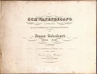 ******** Title page of 'Schwanengesang' (Song of the Swan), music by Franz Schubert for voice and piano. Vienna, Tobias Haslinger Publisher, 1829